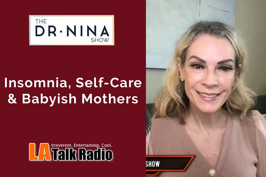 Insomnia, Self-Care & Babyish Mothers