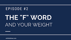 the f word and your weight