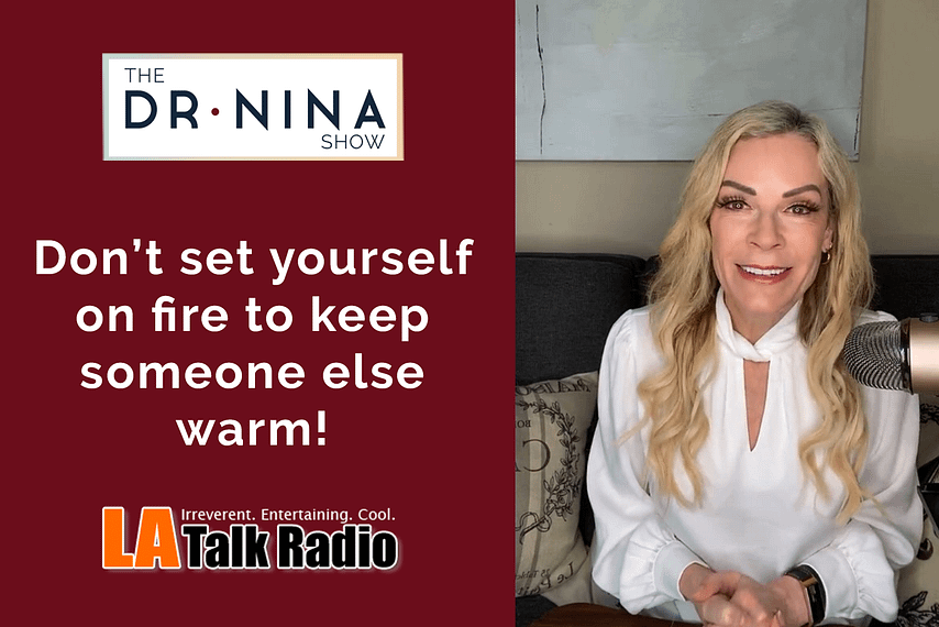 Don't set yourself on fire to keep someone else warm!
