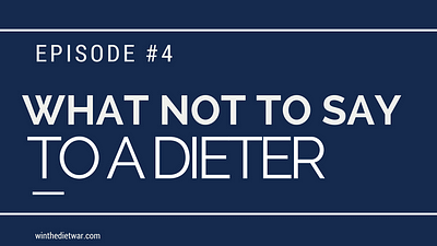 what not to say to a dieter